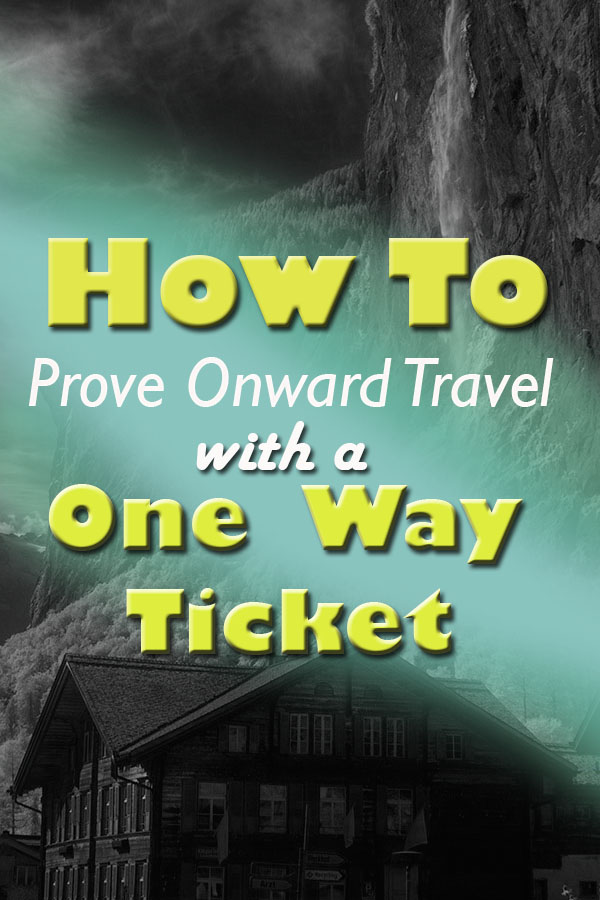 how to prove onward travel with a one way ticket